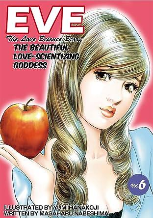EVE:THE BEAUTIFUL LOVE-SCIENTIZING GODDESS Vol. 6