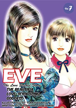 EVE:THE BEAUTIFUL LOVE-SCIENTIZING GODDESS Vol. 7