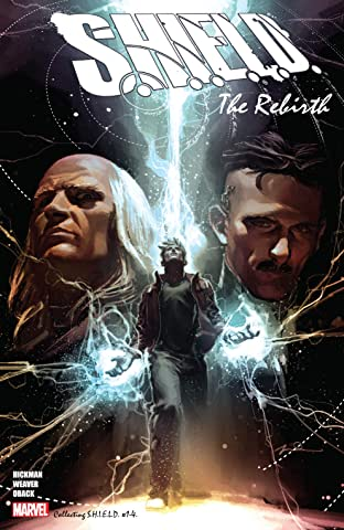 S.H.I.E.L.D. by Hickman & Weaver: The Rebirth