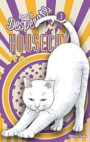 Desperate Housecat & Co. Vol. 3
