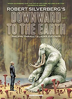 Downward to the Earth Vol. 1