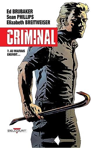 Criminal Tome 7: Au mauvais endroit