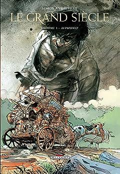 Le Grand Siècle Tome 1: Alphonse