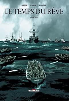 Le Temps du rêve Tome 1: Gallipoli