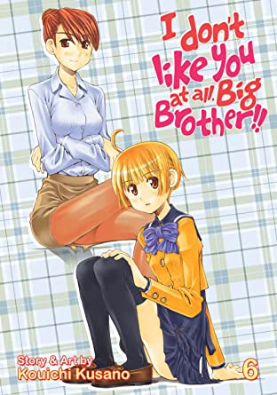 I Don't Like You At All, Big Brother!! Vol. 6