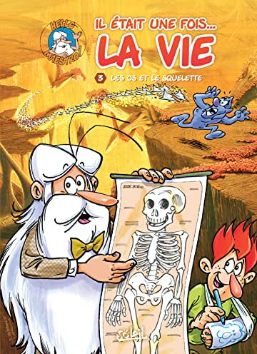 Il était une fois la vie Vol. 3: Les Os et le Squelette