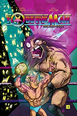 To Be The Man: Evil Ain't Good #1