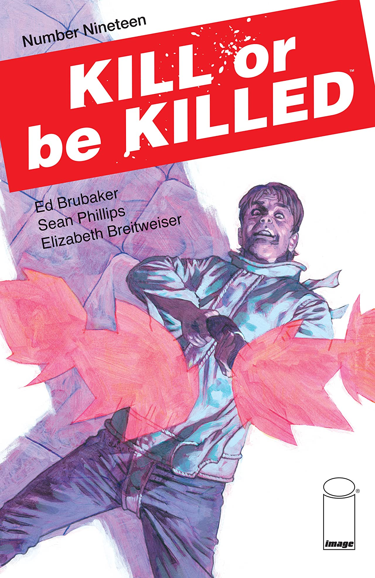 Kill Or Be Killed No.19
