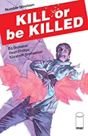 Kill Or Be Killed No.19