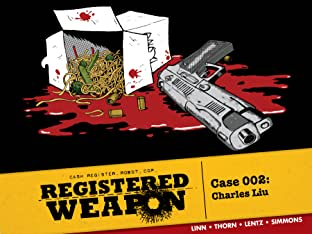 Registered Weapon: Case 002: Charles Liu