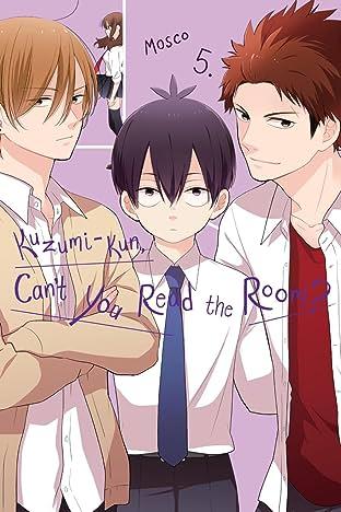 Kuzumi-kun, Can't You Read the Room? Tome 5