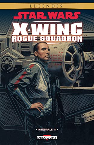 Star Wars - X-Wing Rogue Squadron - Intégrale III Tome 3