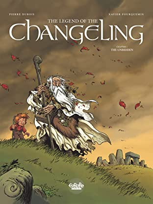 THE LEGEND OF THE CHANGELING Tome 1: THE UNBIDDEN
