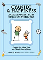 Cyanide & Happiness: A Guide to Parenting by Three Guys with No Kids