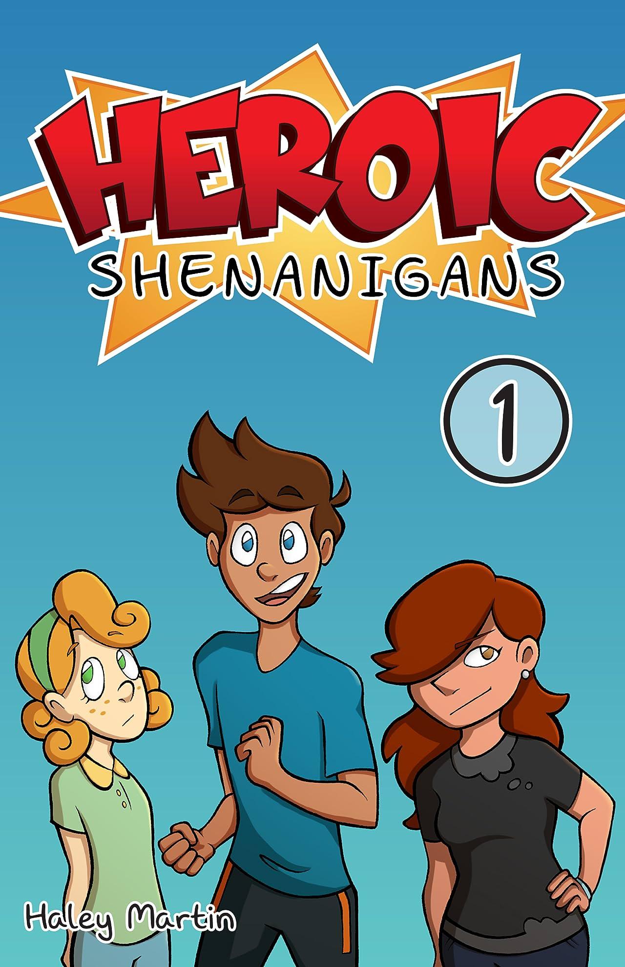 Heroic Shenanigans #1