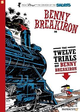 Benny Breakiron Vol. 3: The Twelve Trials of Benny Breakiron