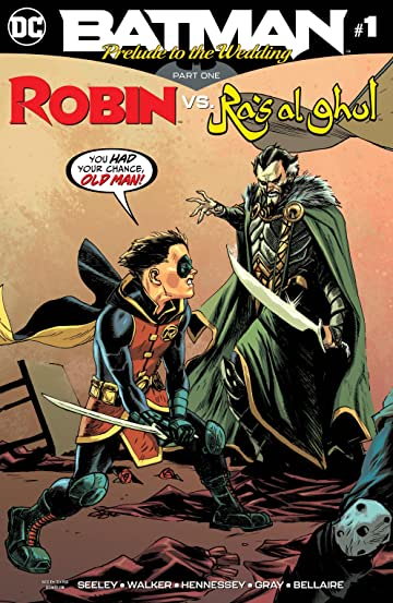Batman: Prelude to the Wedding: Robin vs. Ra's Al Ghul (2018) No.1