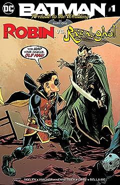 Batman: Prelude to the Wedding: Robin vs. Ra's Al Ghul (2018-) #1