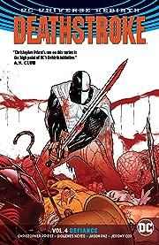 Deathstroke (2016-) Vol. 4: Defiance