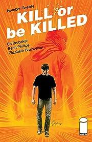 Kill Or Be Killed No.20