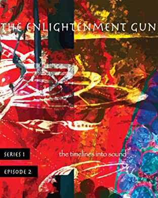 The Enlightenment Gun Vol. 2: The timelines into Sound