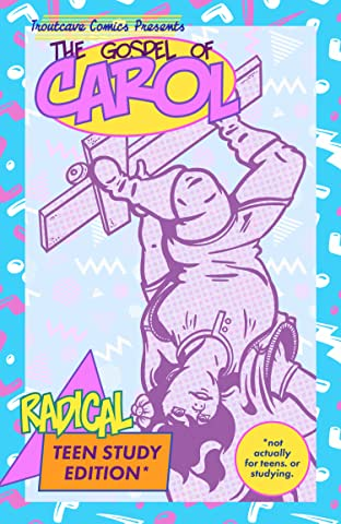 The Gospel of Carol Tome 1: Radical Study Edition