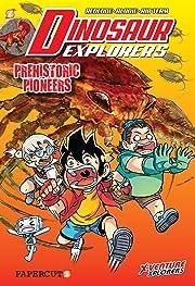 Dinosaur Explorers Vol. 1: Prehistoric Pioneers
