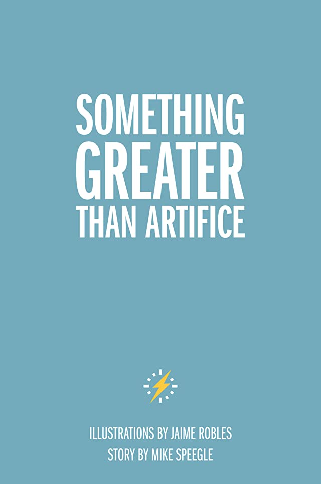 Something Greater Than Artifice