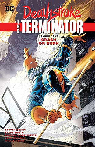 Deathstroke: The Terminator (1991-1996) Vol. 4: Crash or Burn