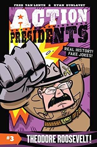 Action Presidents Vol. 3: Theodore Roosevelt!