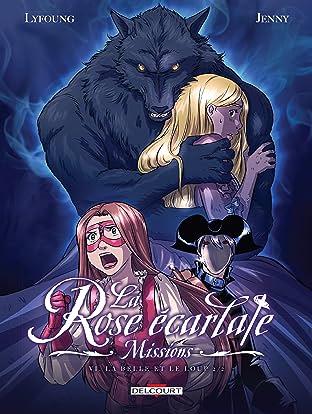 La Rose écarlate – Missions Vol. 6: La Belle et le Loup 2/2
