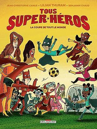 Tous super-héros Vol. 2: La Coupe de tout le monde