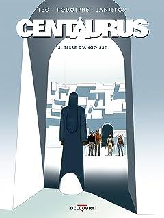 Centaurus Vol. 4: Terre d'angoisse