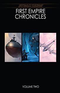 Steam Wars: First Empire Chronicles Vol. 2