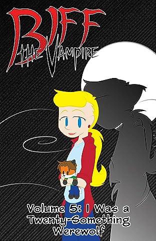 Biff the Vampire Vol. 5: Vol. 5: I Was a Twenty-Something Werewolf