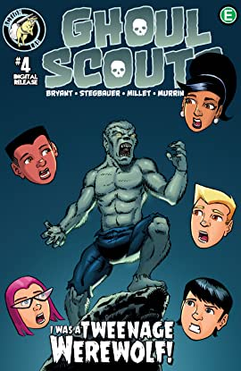 Ghoul Scouts: I Was a Tweenage Werewolf #4