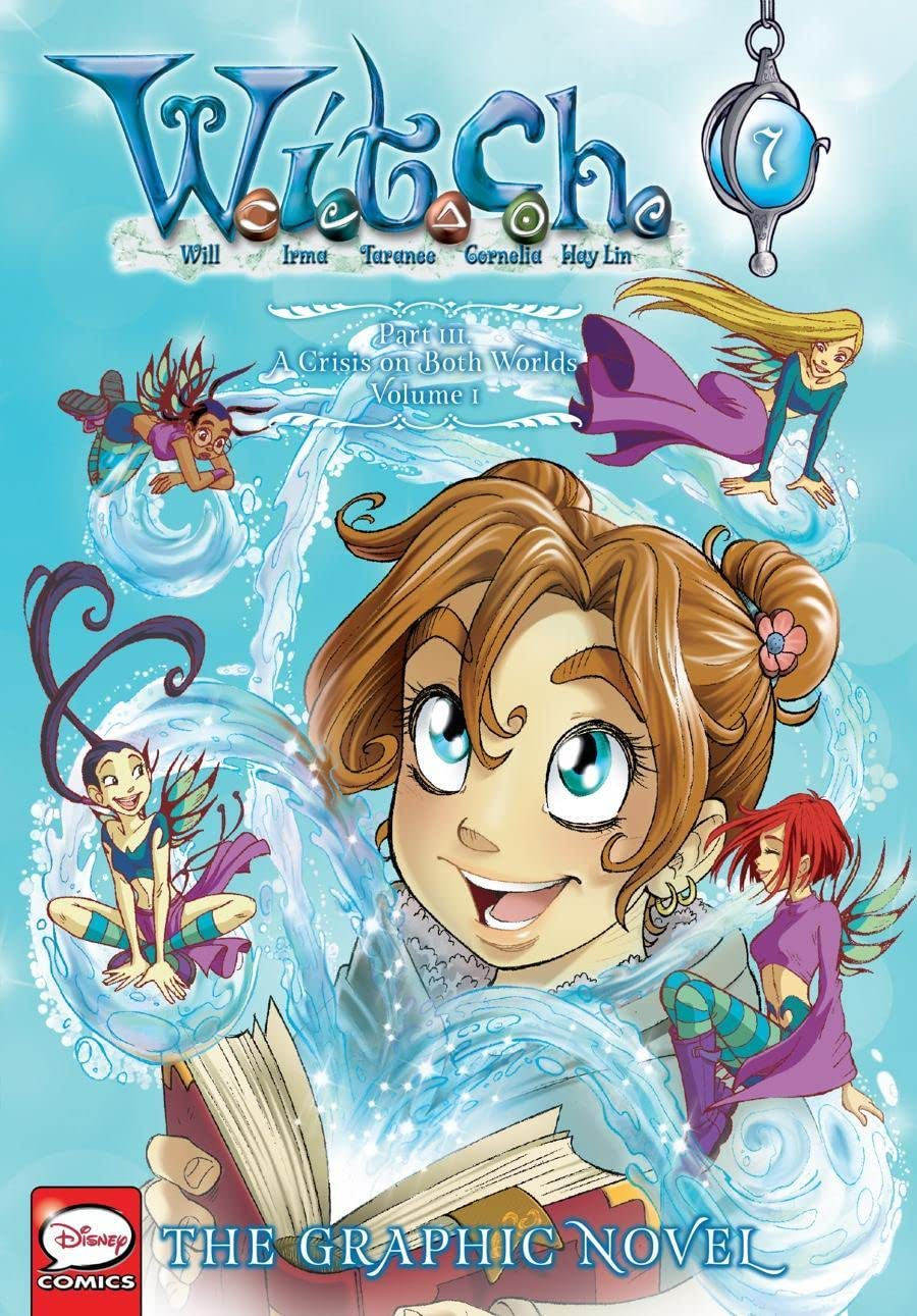 W.I.T.C.H.: The Graphic Novel, Part III. A Crisis on Both Worlds Vol. 1