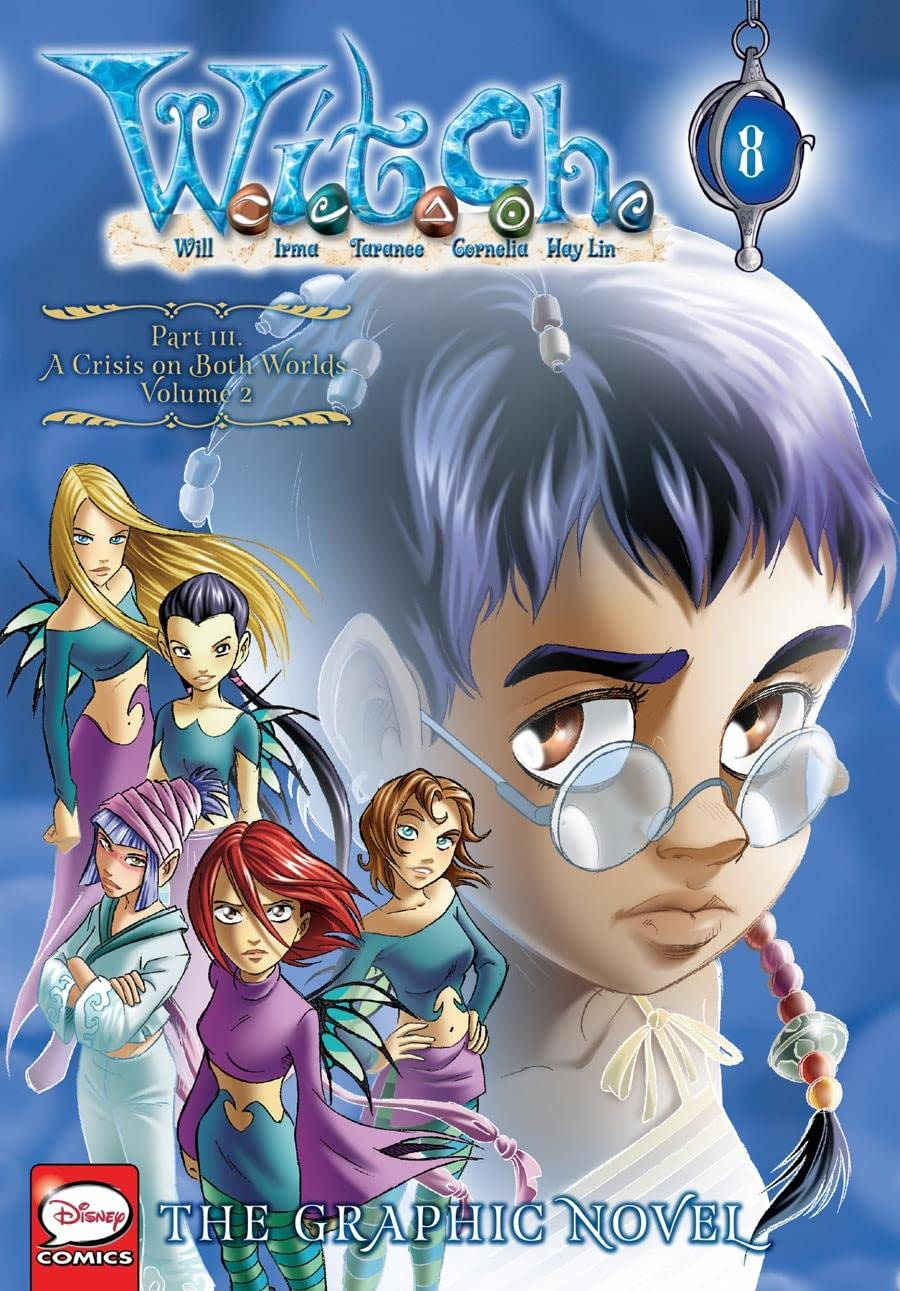 W.I.T.C.H.: The Graphic Novel, Part III. A Crisis on Both Worlds Vol. 2