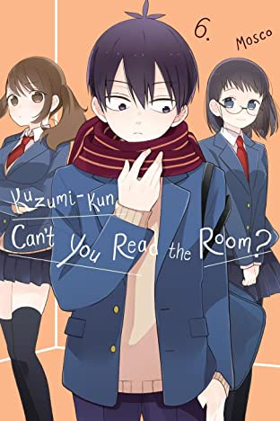 Kuzumi-kun, Can't You Read the Room? Tome 6