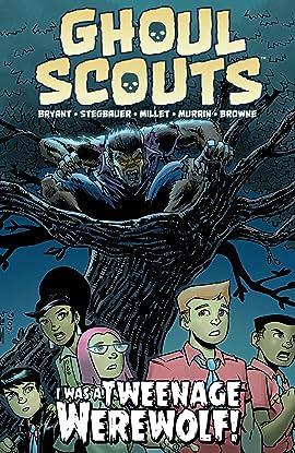 Ghoul Scouts: I Was a Tweenage Werewolf Vol. 1