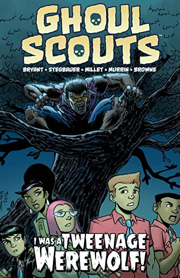 Ghoul Scouts: I Was a Tweenage Werewolf Tome 1