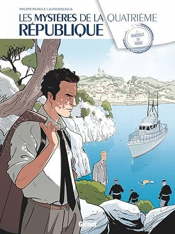 Les Mystères de la Quatrième République Vol. 2: Marseille la rouge