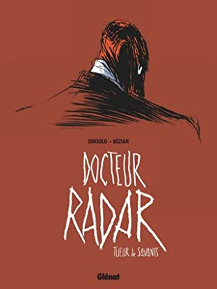 Docteur Radar Vol. 1: Tueur de savants