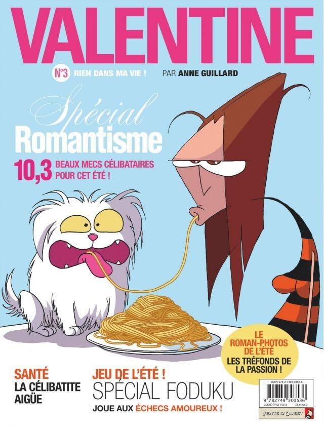 Valentine Vol. 3: Rien dans ma vie!