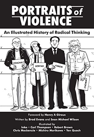Portraits of Violence: An Illustrated History of Radical Thinking