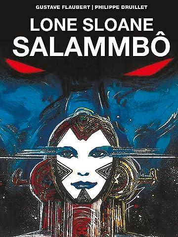 Lone Sloane: Salammbô Tome 1