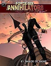 Force Six, The Annihilators #21: Shade of Sight