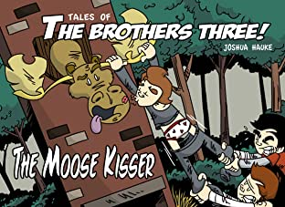 Tales of The Brothers Three Tome 2: The Moose Kisser!