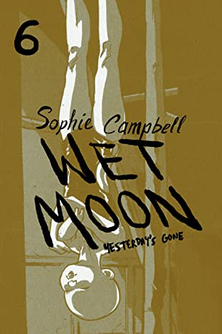 Wet Moon Tome 6: Yesterday's Gone (New Edition)