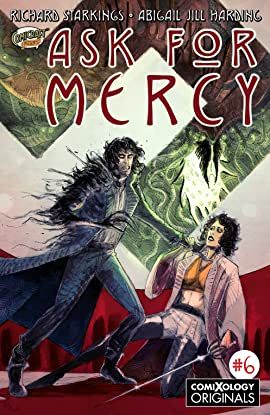 Ask For Mercy (comiXology Originals) #6 (of 6)